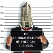 The criminalisation of American business